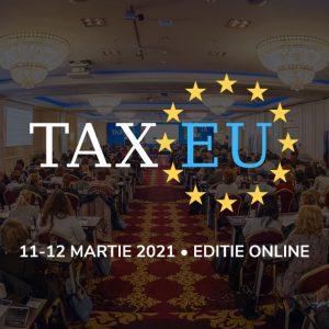 TaxEU Forum 2021 aduce în prim plan noile modificări fiscale și legislative