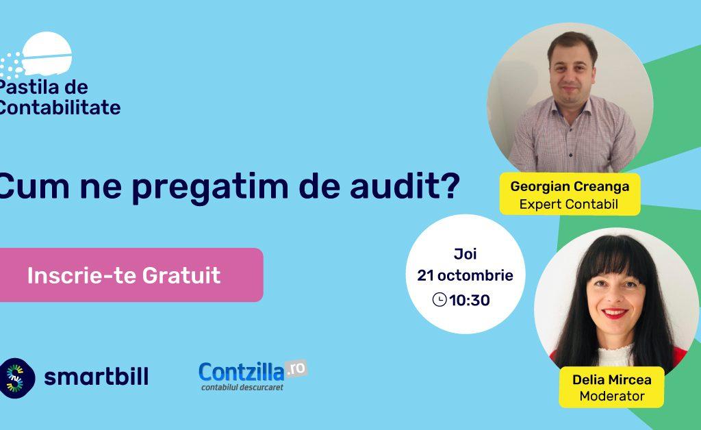 Cum ne pregatim de audit? Discutie live cu Georgian Creanga, la Pastila de contabilitate, joi, 21 oct 2021 ora 10.30